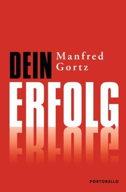 Dein Erfolg von Manfred Gortz