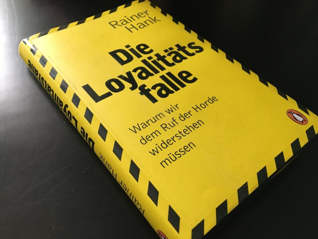 Rainer Hank Die Loyalitätsfalle